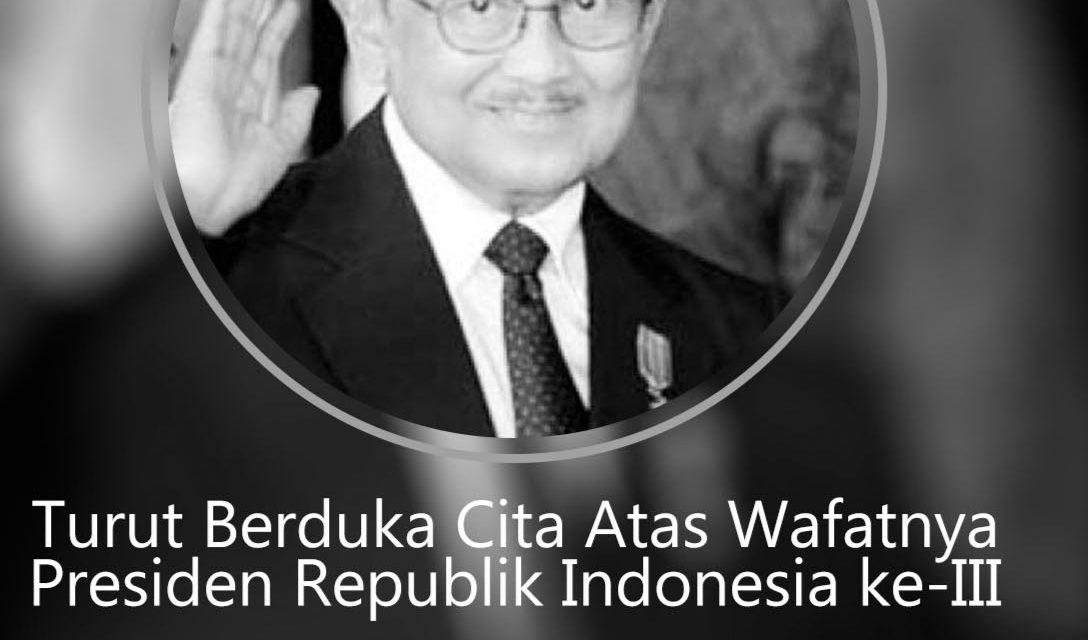 Keluarga Besar BPBD Provinsi Bengkulu Mengucapkan Turut Berduka Atas Wafatnya BJ. Habibie Presiden ke III RI